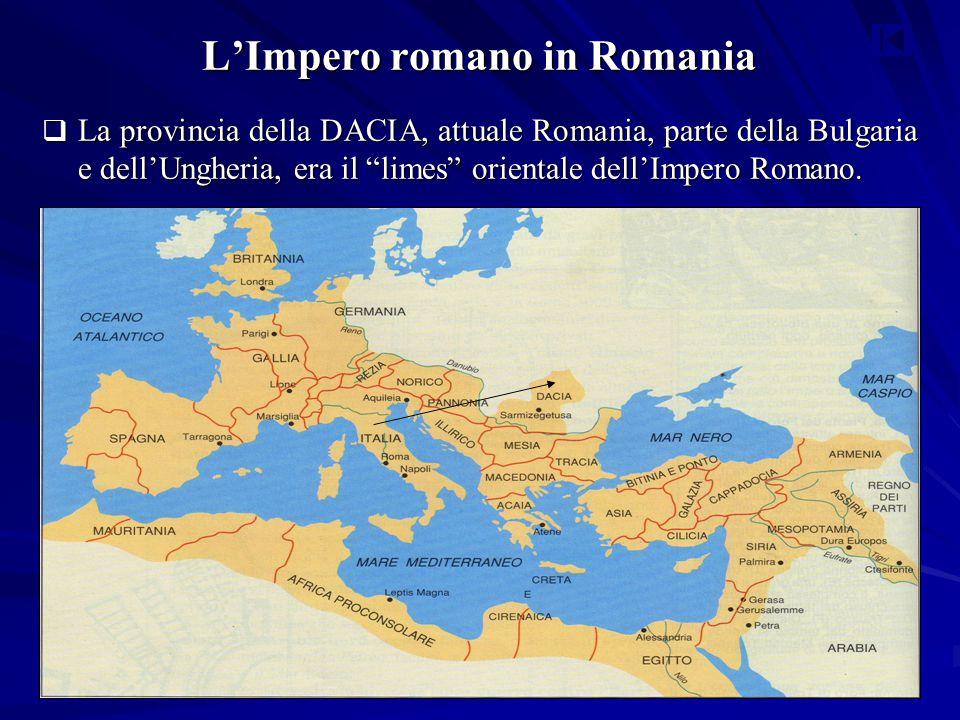 """L'Impero romano in Romania  La provincia della DACIA, attuale Romania, parte della Bulgaria e dell'Ungheria, era il """"limes"""" orientale dell'Impero Rom"""