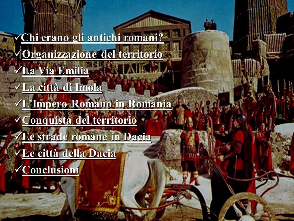 Chi erano gli antichi romani? Chi erano gli antichi romani? Chi erano gli antichi romani? Chi erano gli antichi romani? Organizzazione del territorio