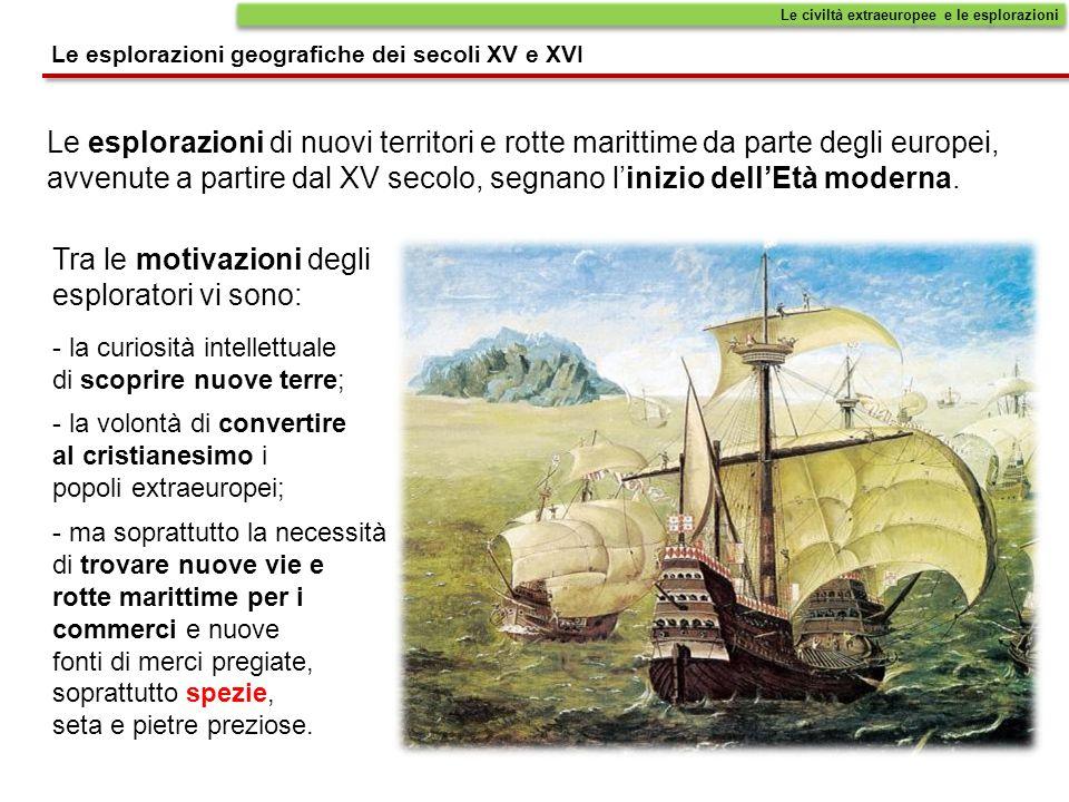 Le esplorazioni di nuovi territori e rotte marittime da parte degli europei, avvenute a partire dal XV secolo, segnano l'inizio dell'Età moderna. Tra
