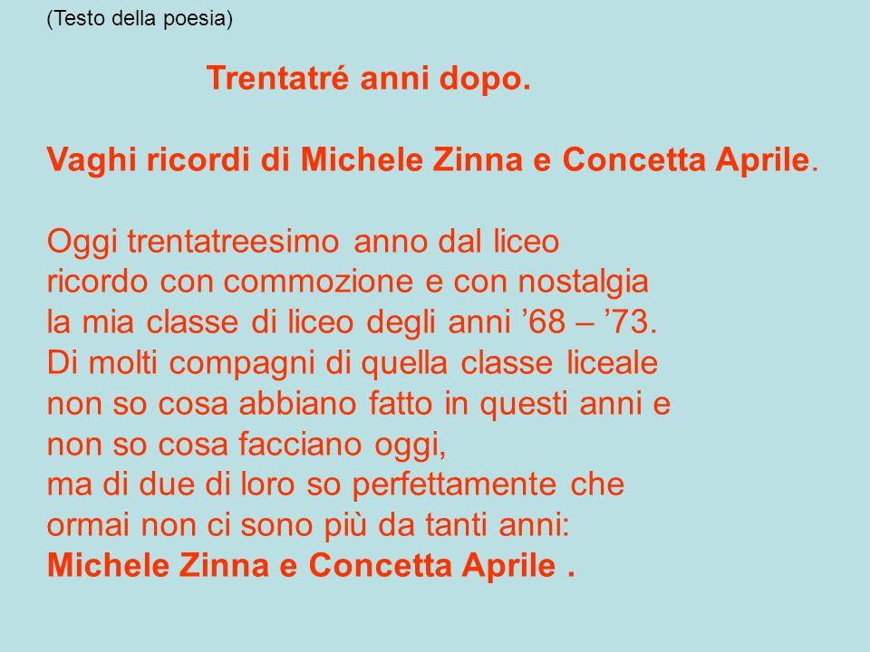 Trentatré anni dopo. Vaghi ricordi di Michele Zinna e Concetta Aprile. Oggi trentatreesimo anno dal liceo ricordo con commozione e con nostalgia la mi