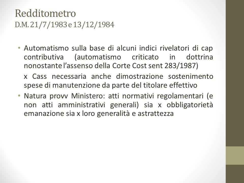 Redditometro D.M. 21/7/1983 e 13/12/1984 Automatismo sulla base di alcuni indici rivelatori di cap contributiva (automatismo criticato in dottrina non
