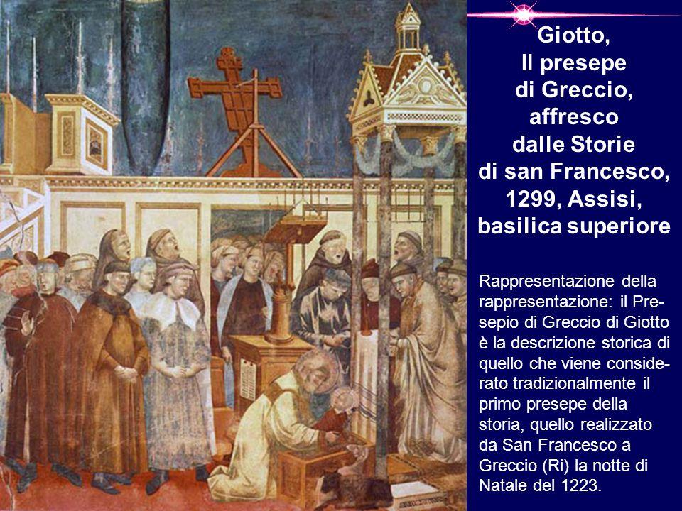 Giotto, Il presepe di Greccio, affresco dalle Storie di san Francesco, 1299, Assisi, basilica superiore Rappresentazione della rappresentazione: il Pr
