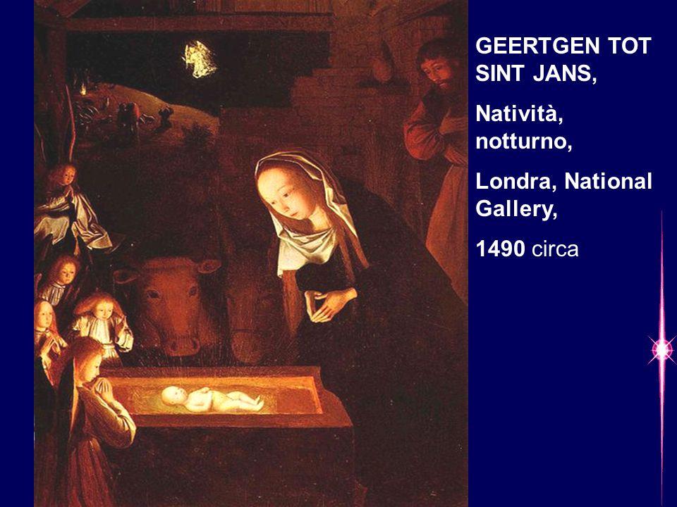GEERTGEN TOT SINT JANS, Natività, notturno, Londra, National Gallery, 1490 circa