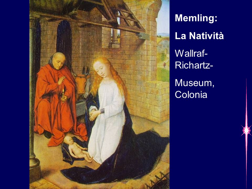 Memling: La Natività Wallraf- Richartz- Museum, Colonia