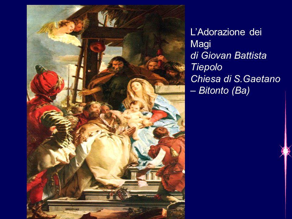 L'Adorazione dei Magi di Giovan Battista Tiepolo Chiesa di S.Gaetano – Bitonto (Ba)