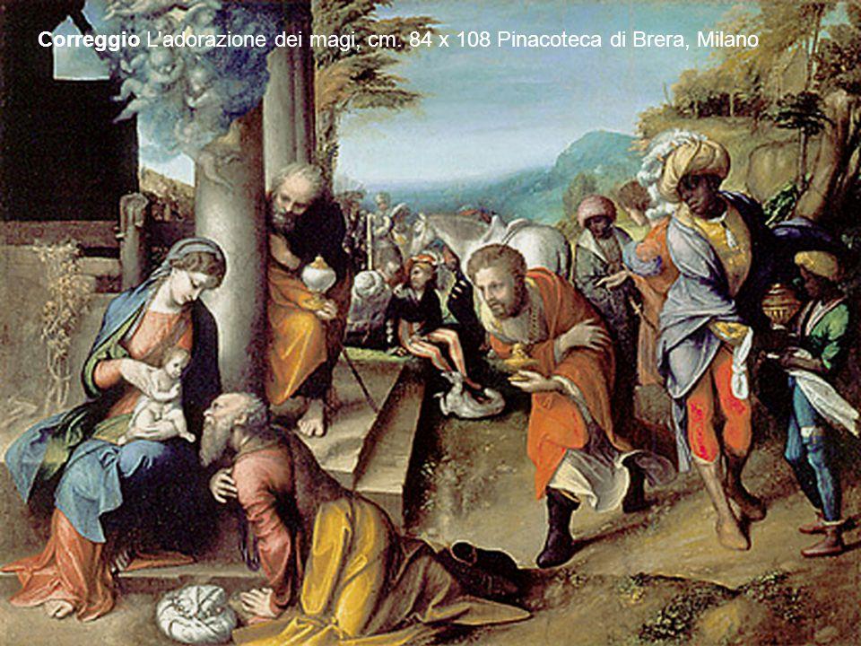 Correggio L'adorazione dei magi, cm. 84 x 108 Pinacoteca di Brera, Milano