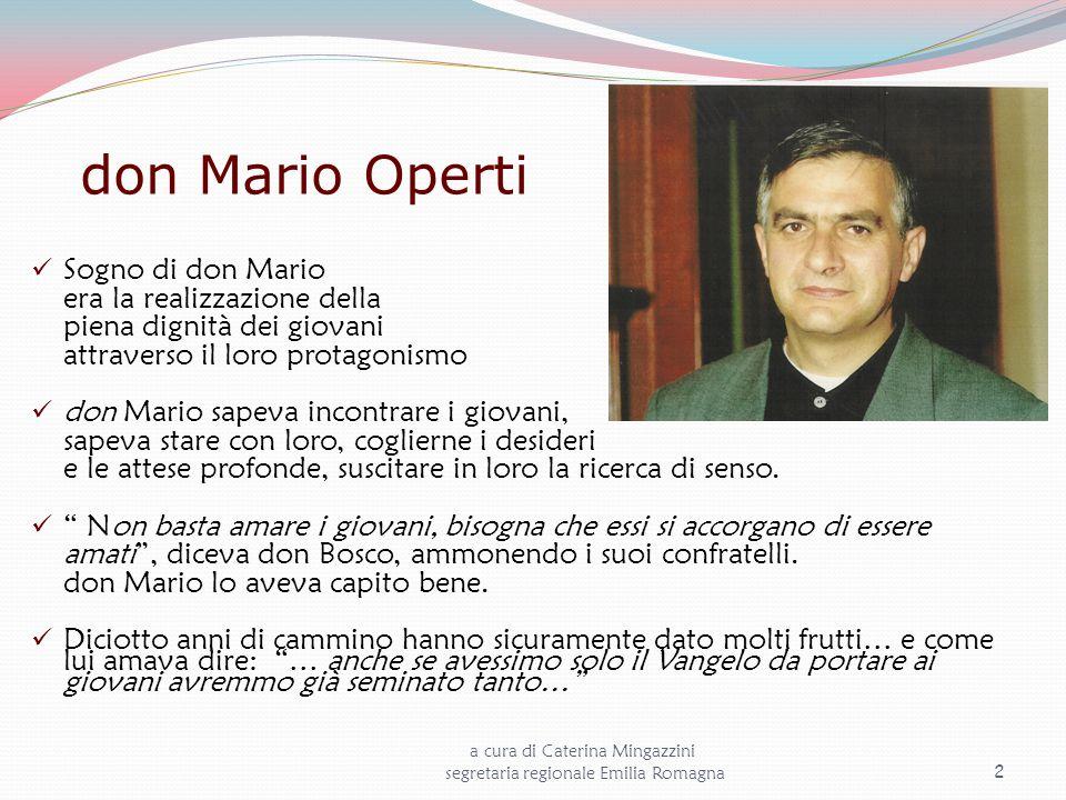 don Mario Operti Sogno di don Mario era la realizzazione della piena dignità dei giovani attraverso il loro protagonismo don Mario sapeva incontrare i