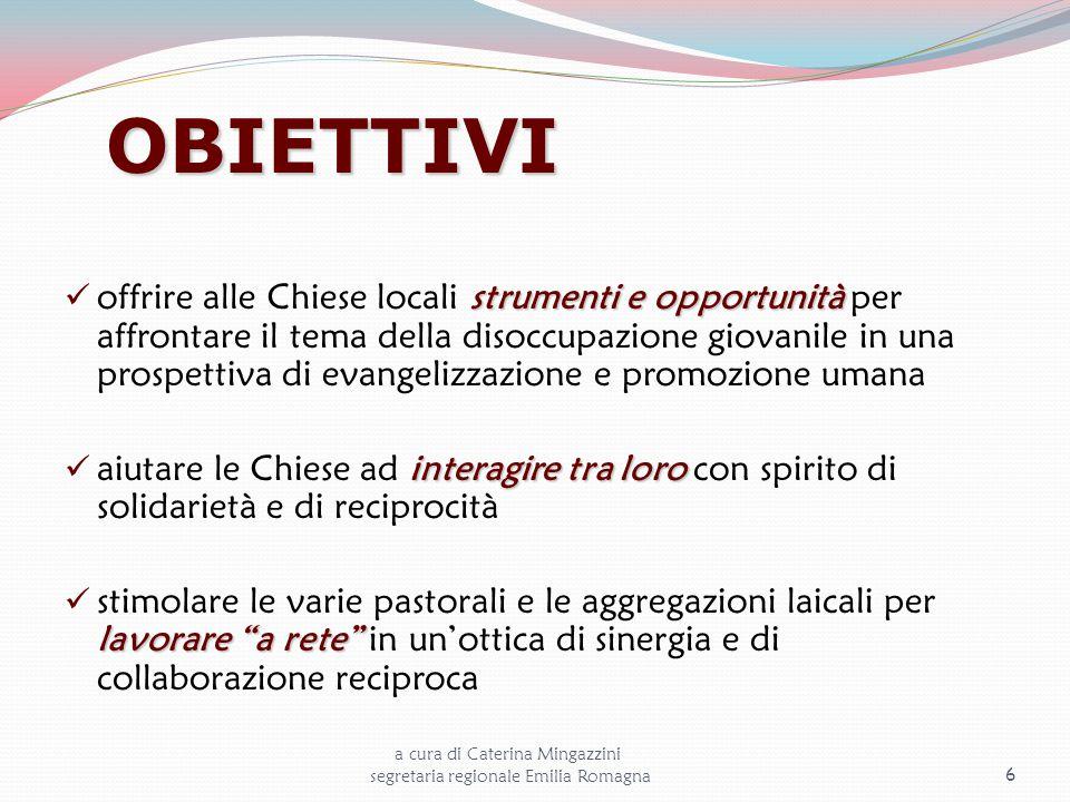 OBIETTIVI strumenti e opportunità offrire alle Chiese locali strumenti e opportunità per affrontare il tema della disoccupazione giovanile in una pros
