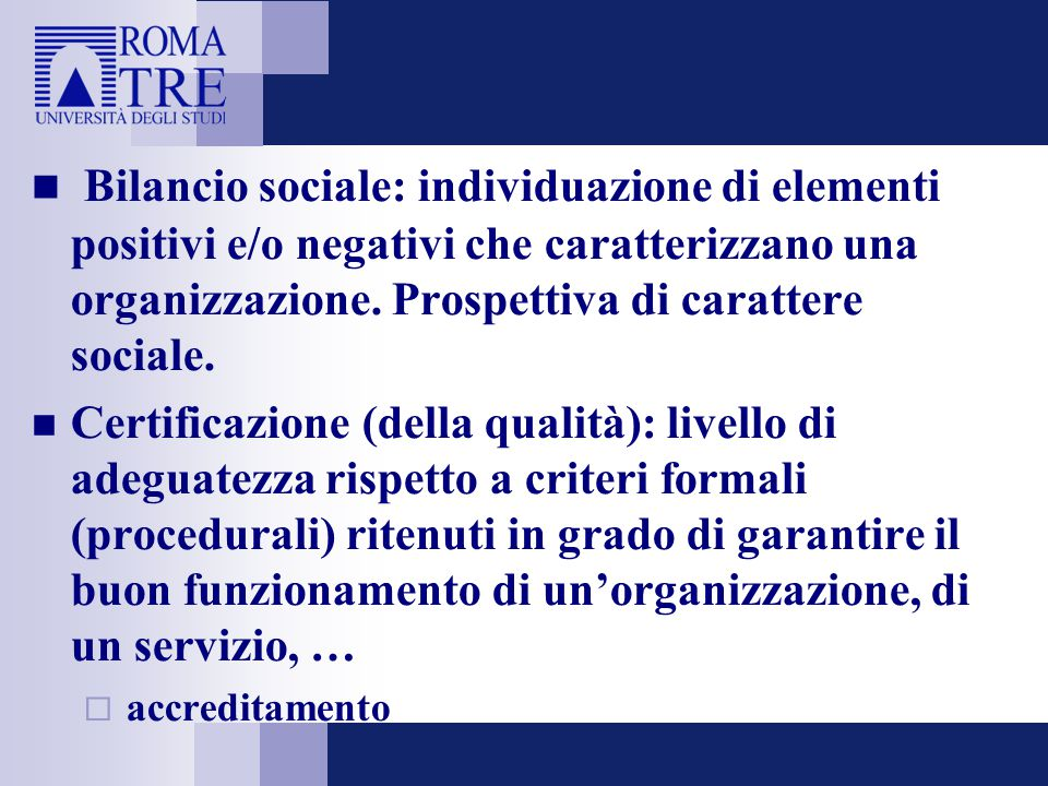 Bilancio sociale: individuazione di elementi positivi e/o negativi che caratterizzano una organizzazione.