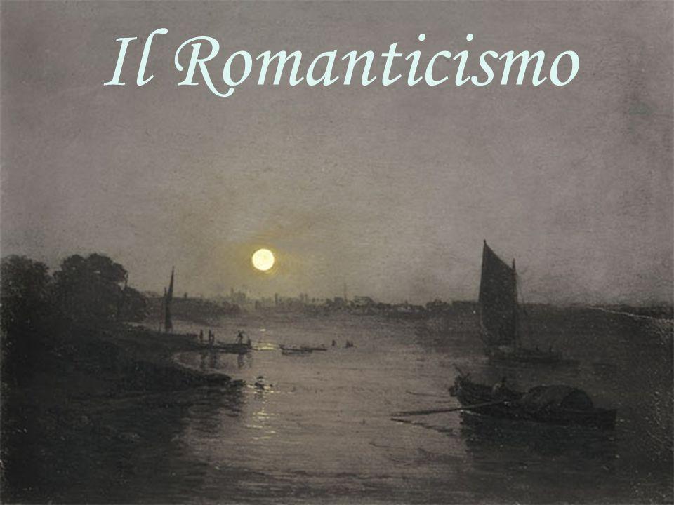ROMANTICISMO ORIENTAMENTO FILOSOFICO E CULTURALE TENDENZA SPIRITUALE DOMINANTE CHE HA IMPRONTATO DI SE' IL PENSIERO, LA LETTERATURA, LE ARTI… IN EUROPA TRA LA FINE DEL '700 E LA PRIMA META' DELL'800