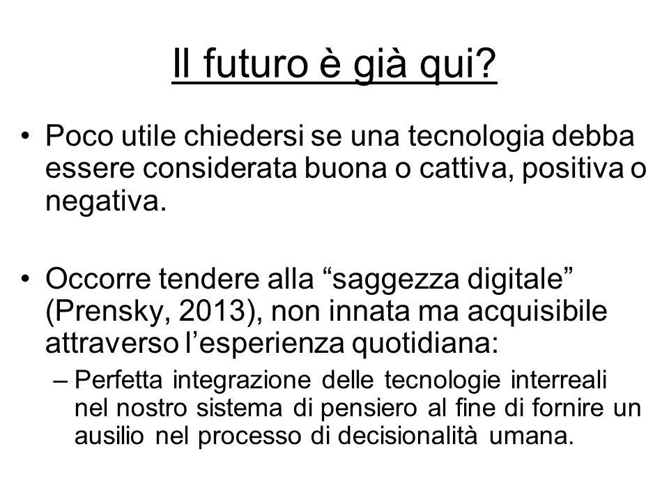 Il futuro è già qui.