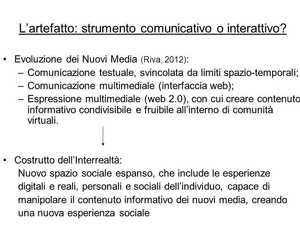 L'artefatto: strumento comunicativo o interattivo.