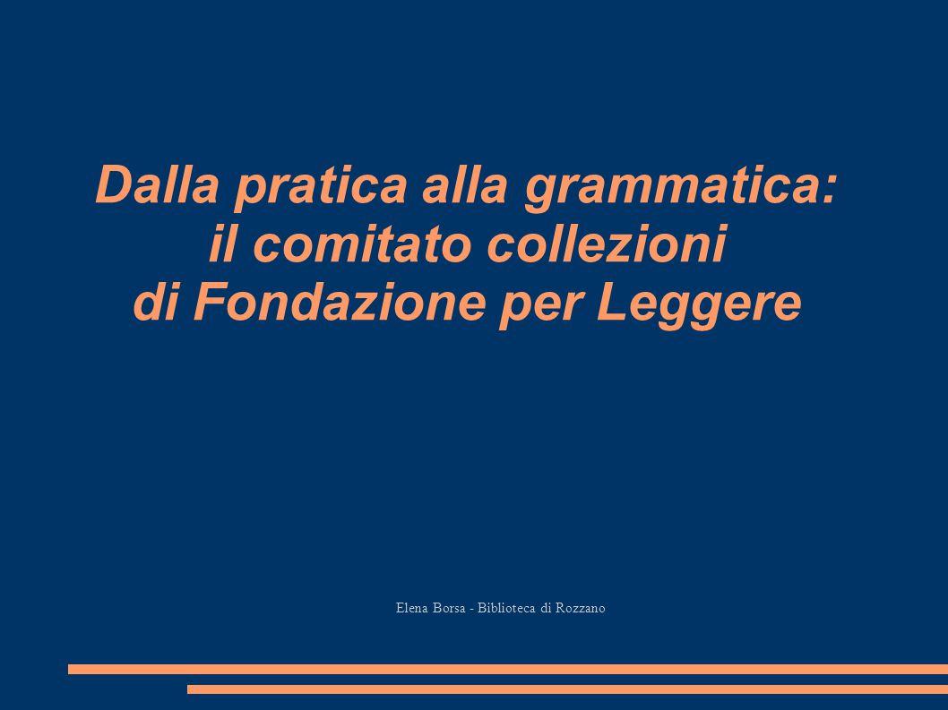 Dalla pratica alla grammatica: il comitato collezioni di Fondazione per Leggere Elena Borsa - Biblioteca di Rozzano