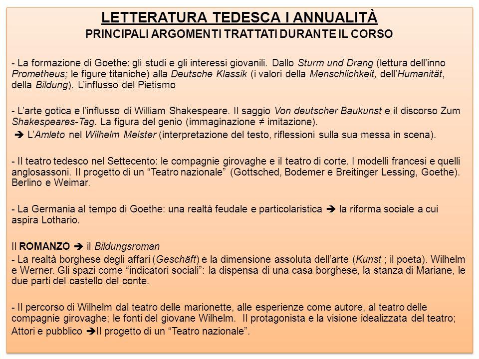 LETTERATURA TEDESCA I ANNUALITÀ PRINCIPALI ARGOMENTI TRATTATI DURANTE IL CORSO - La formazione di Goethe: gli studi e gli interessi giovanili. Dallo S
