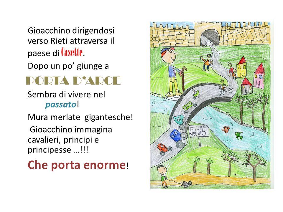 Gioacchino dirigendosi verso Rieti attraversa il paese di Casette. Dopo un po' giunge a PORTA D'ARCE Sembra di vivere nel passato! Mura merlate gigant