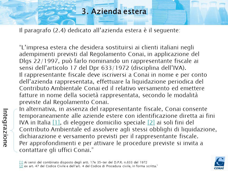 """3. Azienda estera Il paragrafo (2.4) dedicato all'azienda estera è il seguente: """"L'impresa estera che desidera sostituirsi ai clienti italiani negli a"""