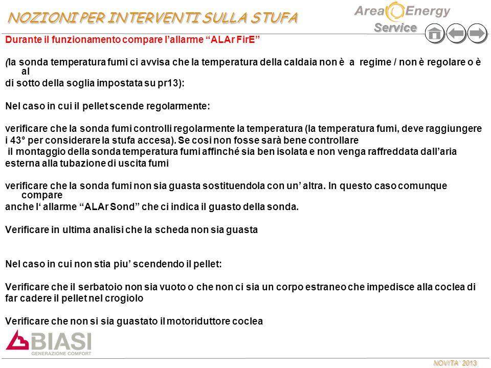 """NOVITA' 2013 Service Durante il funzionamento compare l'allarme """"ALAr FirE"""" (la sonda temperatura fumi ci avvisa che la temperatura della caldaia non"""