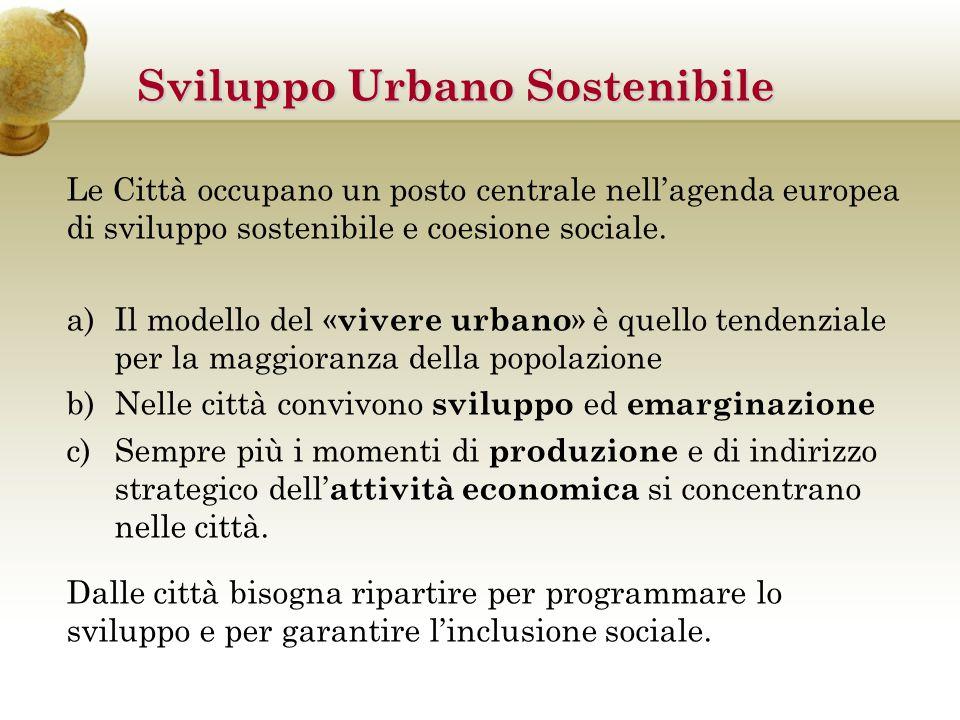 Le Città occupano un posto centrale nell'agenda europea di sviluppo sostenibile e coesione sociale.