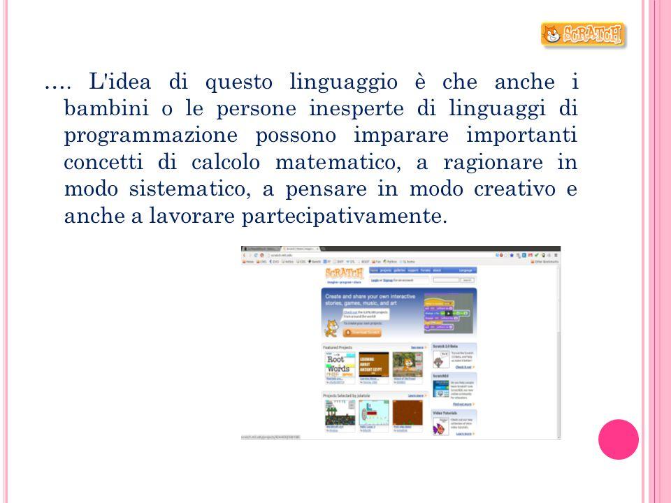…. L'idea di questo linguaggio è che anche i bambini o le persone inesperte di linguaggi di programmazione possono imparare importanti concetti di cal