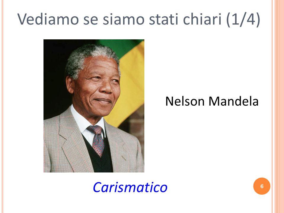 6 Vediamo se siamo stati chiari (1/4) Carismatico Nelson Mandela