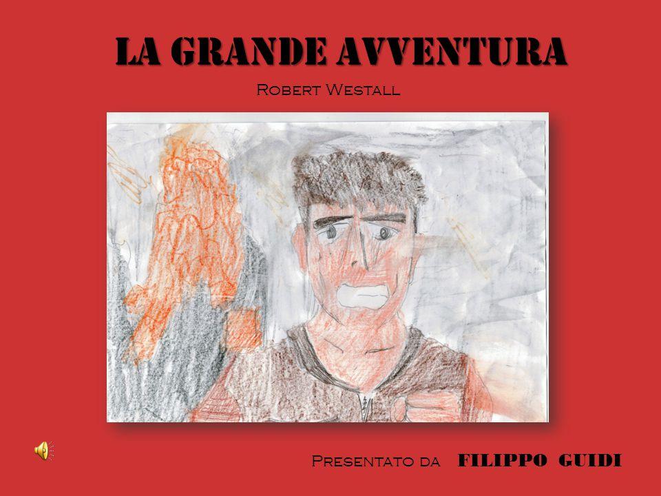 La grande avventura Robert Westall Presentato da FILIPPO GUIDI