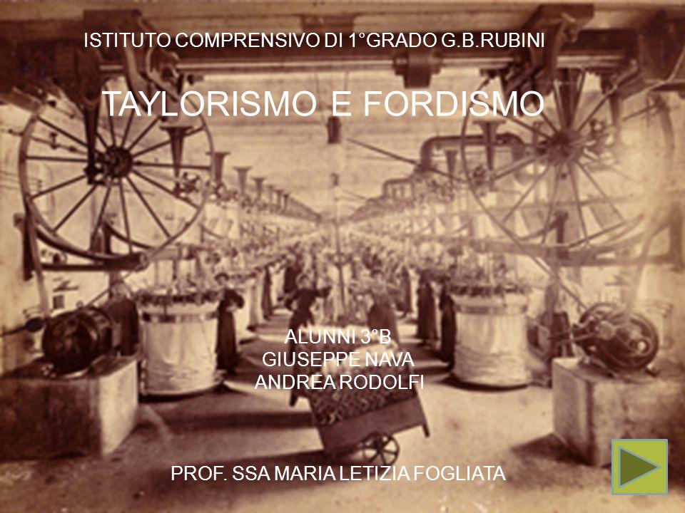 TAYLORISMO E FORDISMO SCUOLA MEDIA DI 1° GRADO G.B.