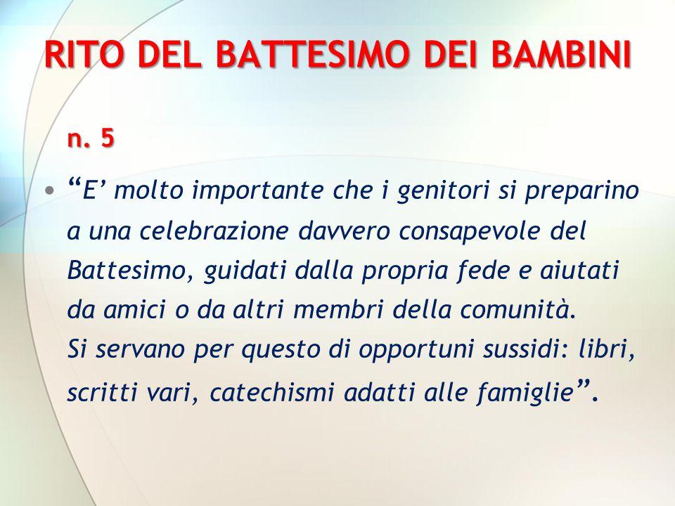 """RITO DEL BATTESIMO DEI BAMBINI n. 5 """" E' molto importante che i genitori si preparino a una celebrazione davvero consapevole del Battesimo, guidati da"""