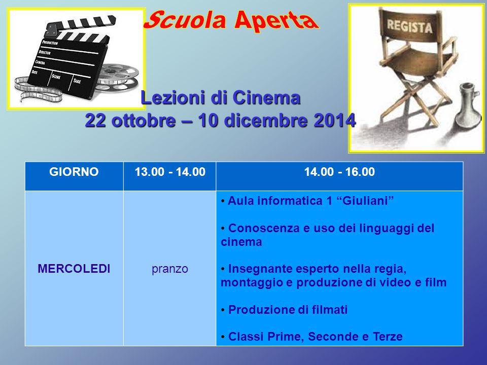 """GIORNO13.00 - 14.0014.00 - 16.00 MERCOLEDIpranzo Aula informatica 1 """"Giuliani"""" Conoscenza e uso dei linguaggi del cinema Insegnante esperto nella regi"""