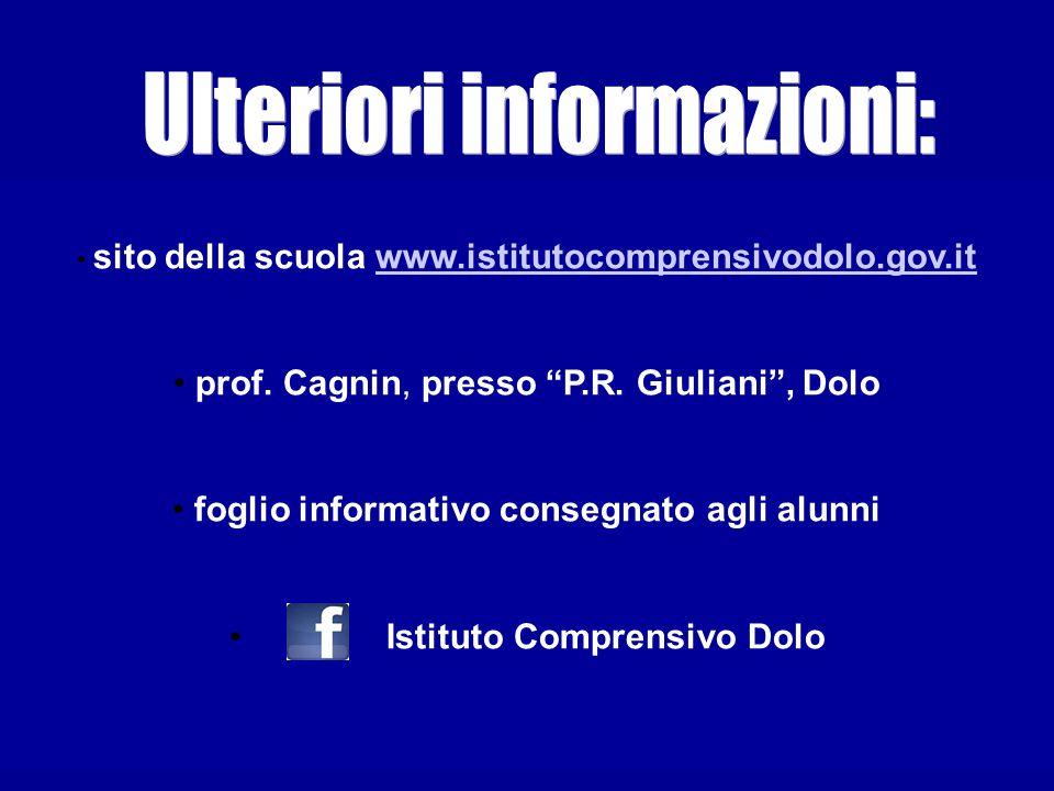"""sito della scuola www.istitutocomprensivodolo.gov.itwww.istitutocomprensivodolo.gov.it prof. Cagnin, presso """"P.R. Giuliani"""", Dolo foglio informativo c"""