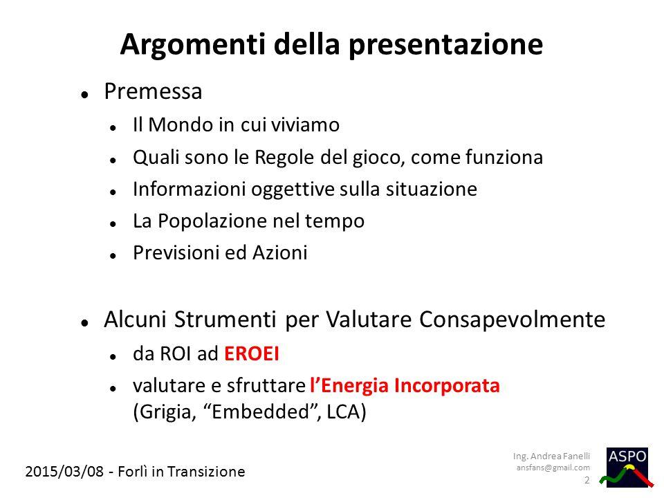 2015/03/08 - Forlì in Transizione Argomenti della presentazione Premessa Il Mondo in cui viviamo Quali sono le Regole del gioco, come funziona Informa
