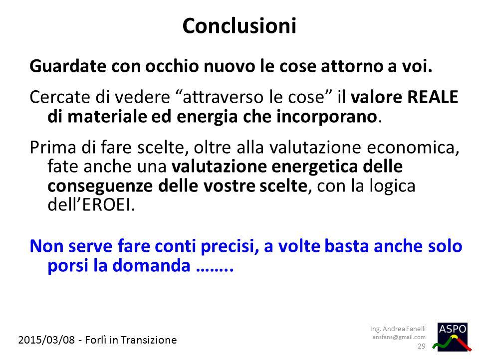 """2015/03/08 - Forlì in Transizione Conclusioni Guardate con occhio nuovo le cose attorno a voi. Cercate di vedere """"attraverso le cose"""" il valore REALE"""