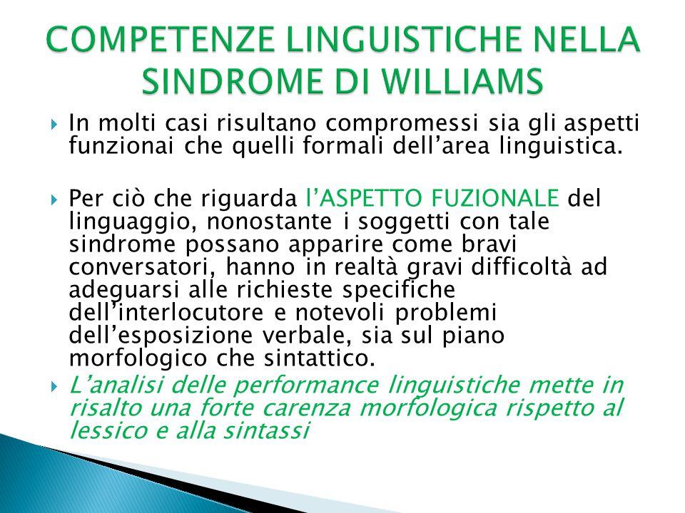  In molti casi risultano compromessi sia gli aspetti funzionai che quelli formali dell'area linguistica.