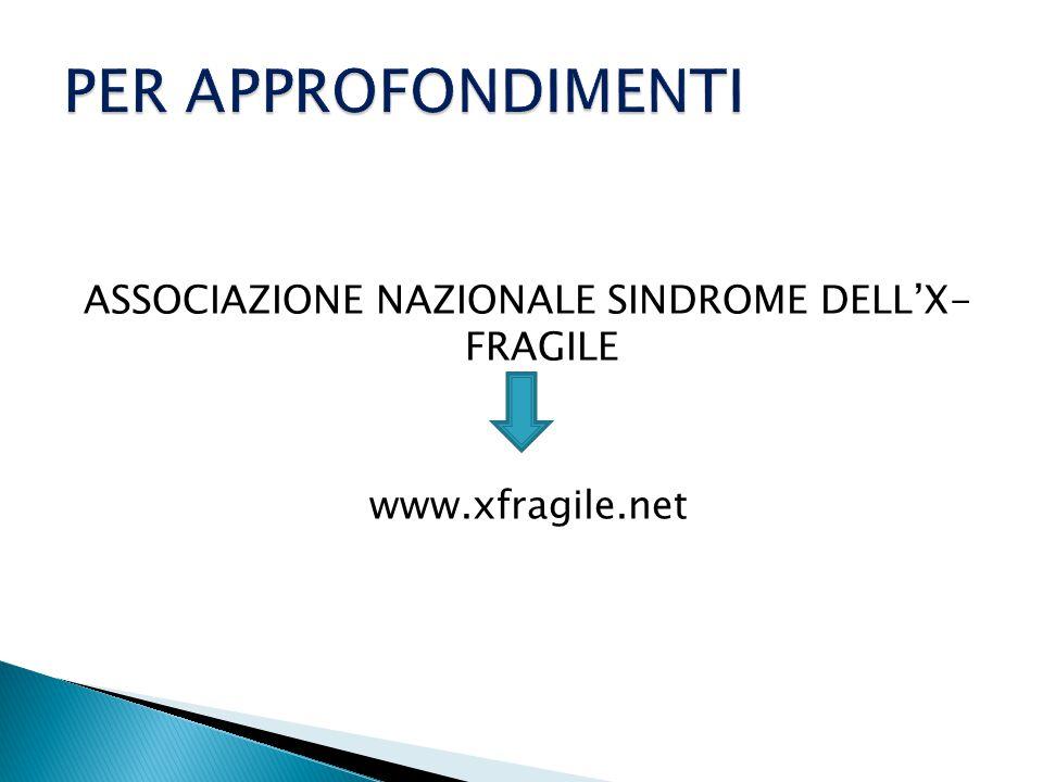 ASSOCIAZIONE NAZIONALE SINDROME DELL'X- FRAGILE www.xfragile.net