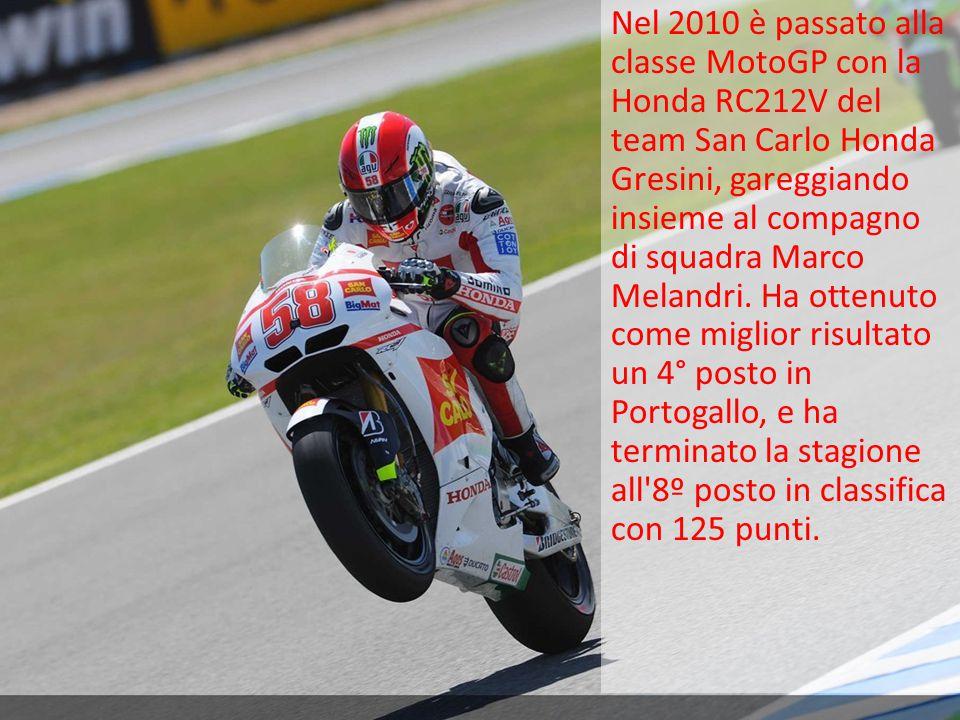 Nel 2010 è passato alla classe MotoGP con la Honda RC212V del team San Carlo Honda Gresini, gareggiando insieme al compagno di squadra Marco Melandri.