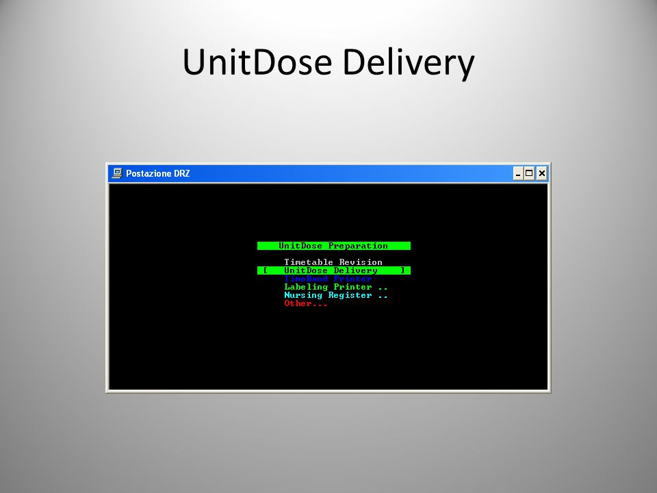 UnitDose Delivery