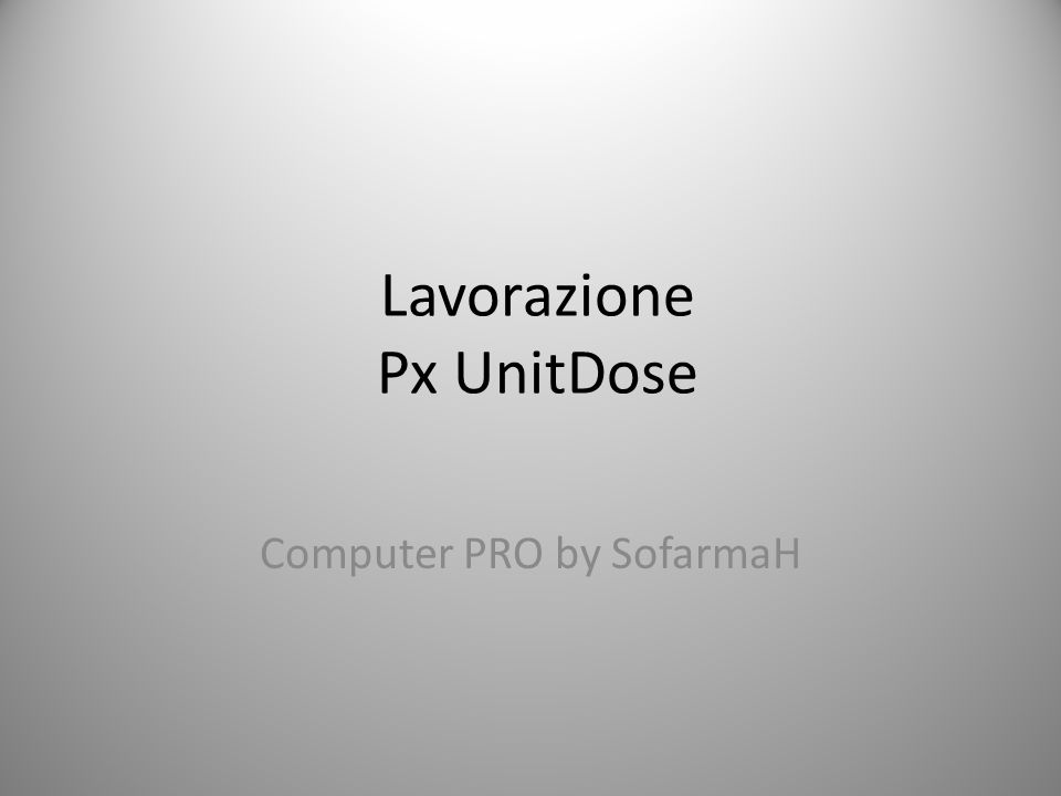 Lavorazione Px UnitDose Computer PRO by SofarmaH