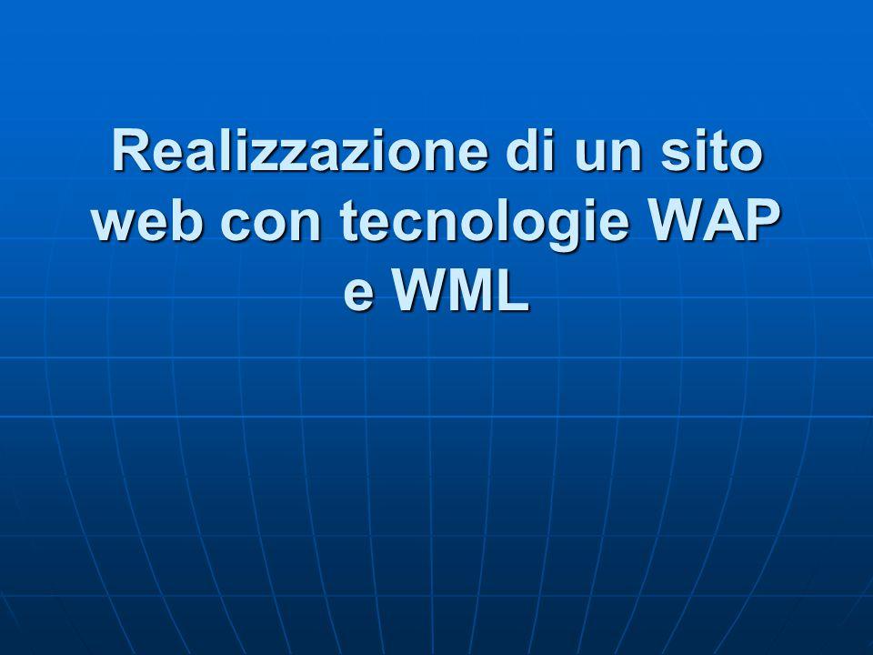 Realizzazione di un sito web con tecnologie WAP e WML