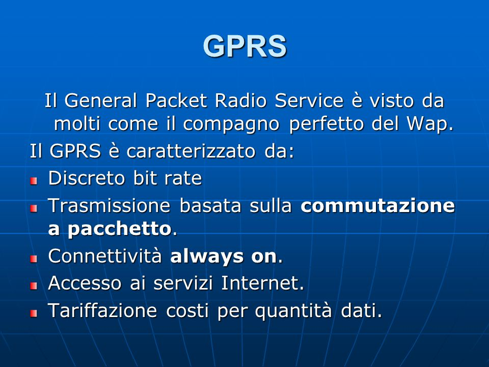 GPRS Il General Packet Radio Service è visto da molti come il compagno perfetto del Wap.