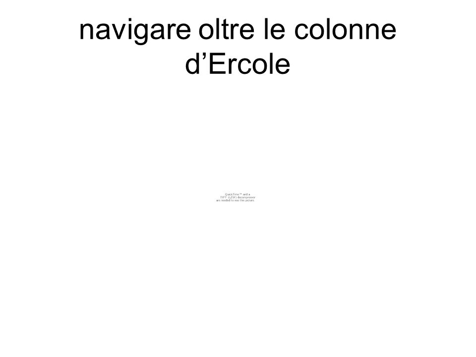 navigare oltre le colonne d'Ercole