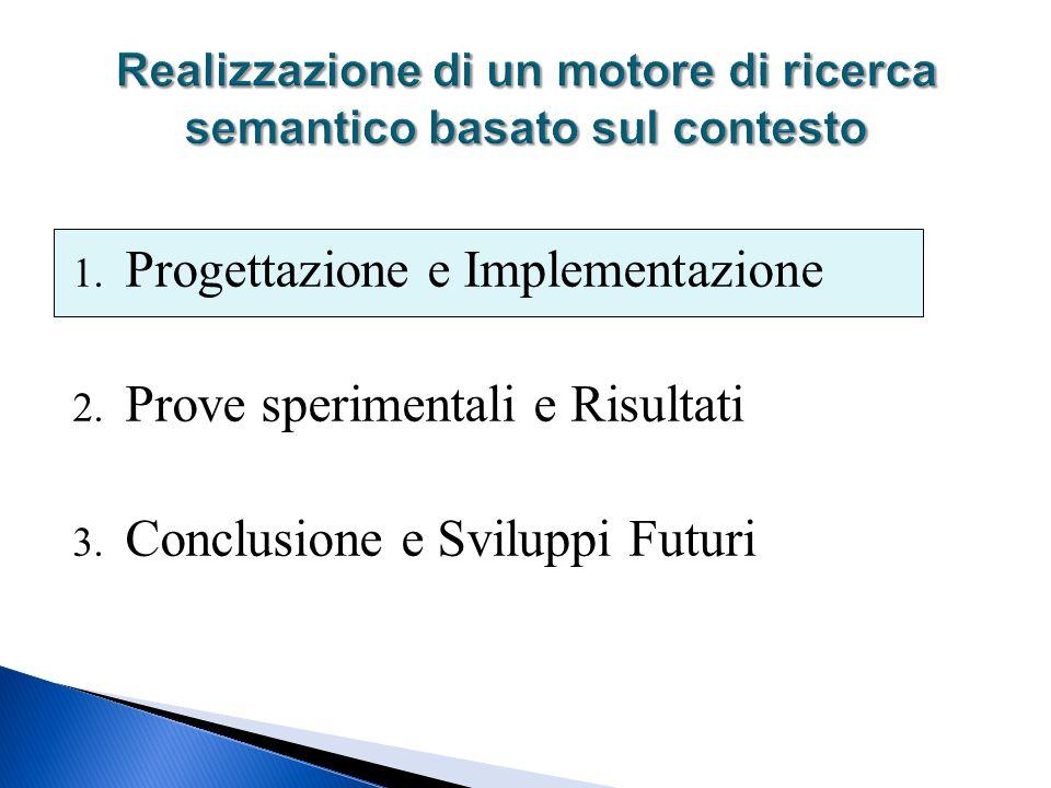 1.Progettazione e Implementazione 2. Prove sperimentali e Risultati 3.