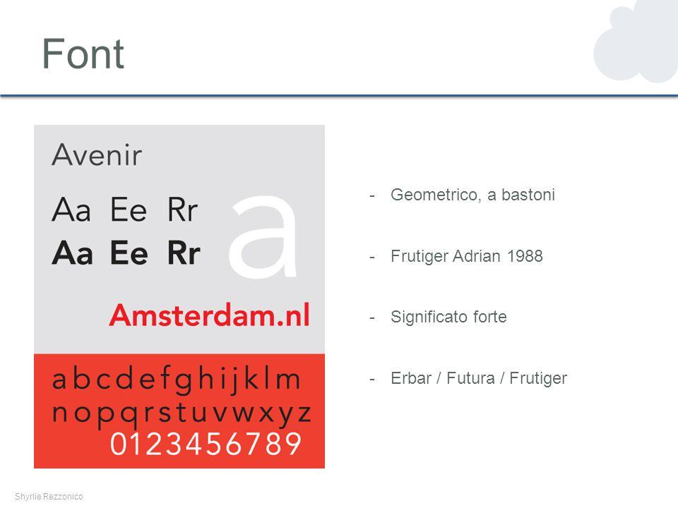 Font Shyrlie Rezzonico -Geometrico, a bastoni -Frutiger Adrian 1988 -Significato forte -Erbar / Futura / Frutiger