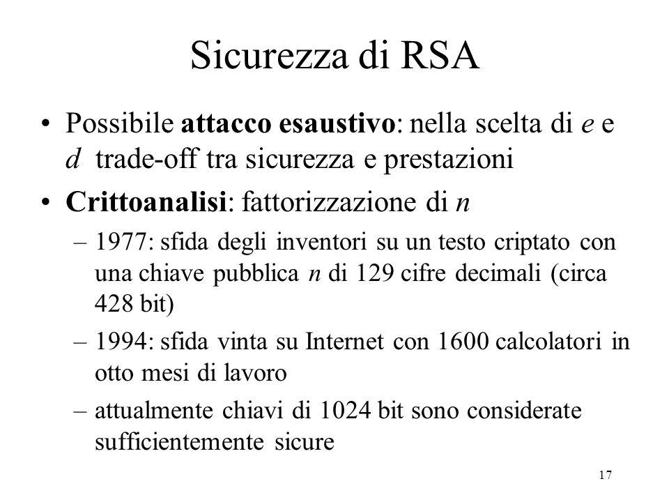 17 Sicurezza di RSA Possibile attacco esaustivo: nella scelta di e e d trade-off tra sicurezza e prestazioni Crittoanalisi: fattorizzazione di n –1977