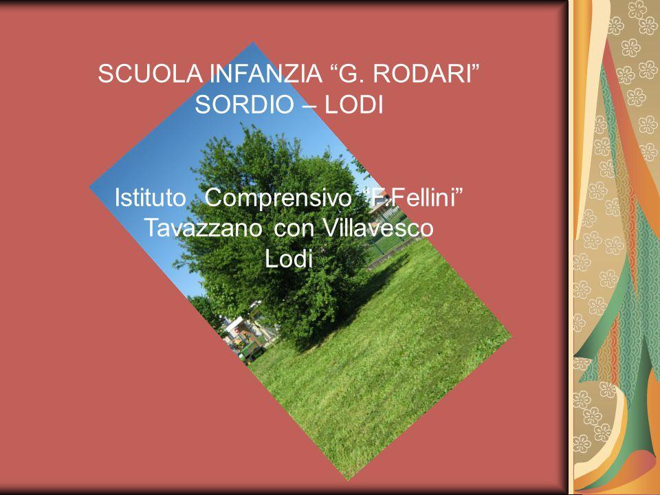 """SCUOLA INFANZIA """"G. RODARI"""" SORDIO – LODI Istituto Comprensivo """"F.Fellini"""" Tavazzano con Villavesco Lodi"""