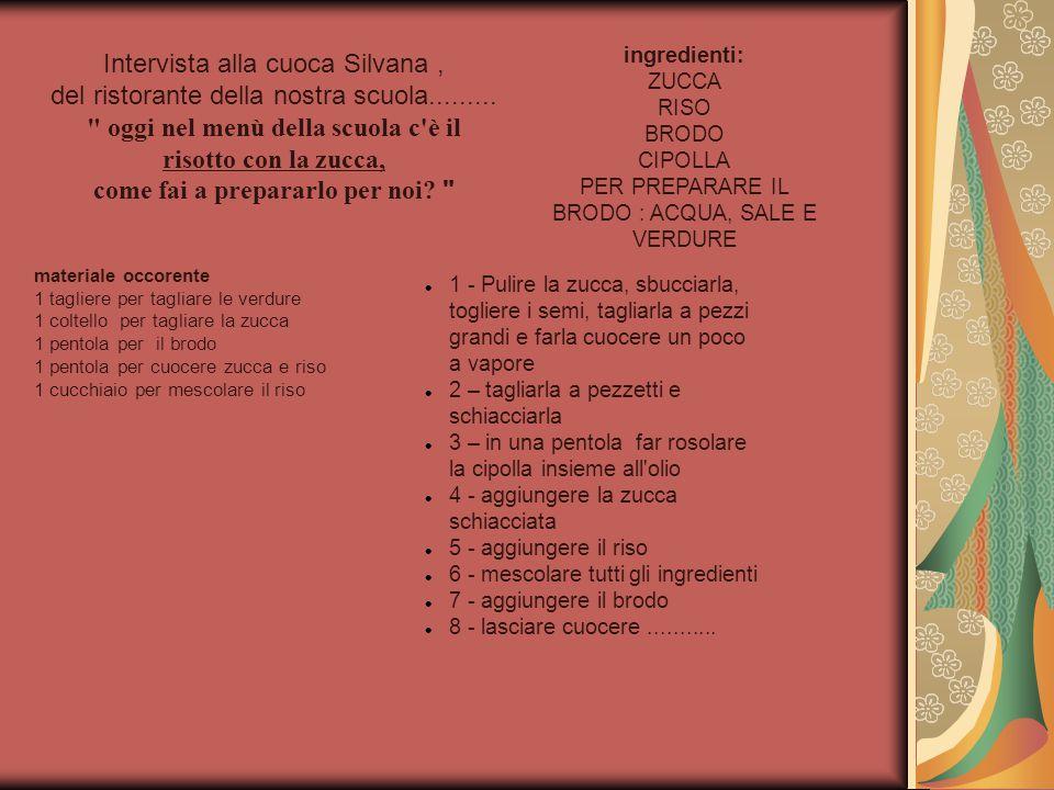 Intervista alla cuoca Silvana, del ristorante della nostra scuola.........