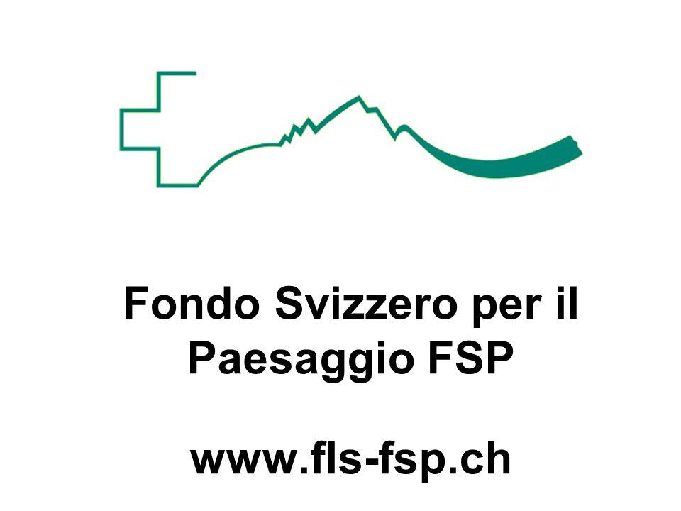 Fondo Svizzero per il Paesaggio FSP www.fls-fsp.ch