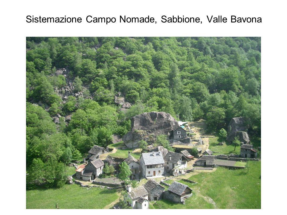 Sistemazione Campo Nomade, Sabbione, Valle Bavona