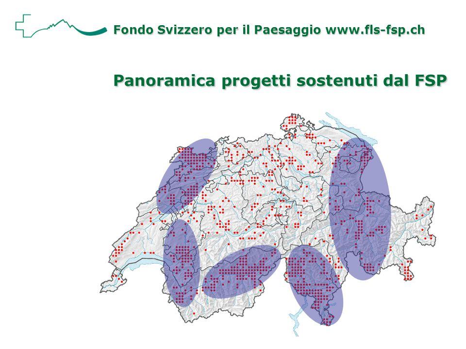 Panoramica progetti sostenuti dal FSP Fondo Svizzero per il Paesaggio www.fls-fsp.ch