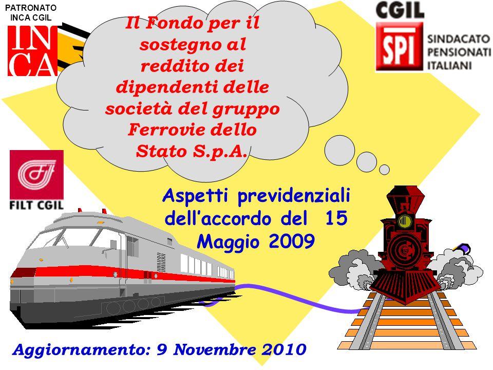 1 Aggiornamento: 9 Novembre 2010 PATRONATO INCA CGIL Il Fondo per il sostegno al reddito dei dipendenti delle società del gruppo Ferrovie dello Stato