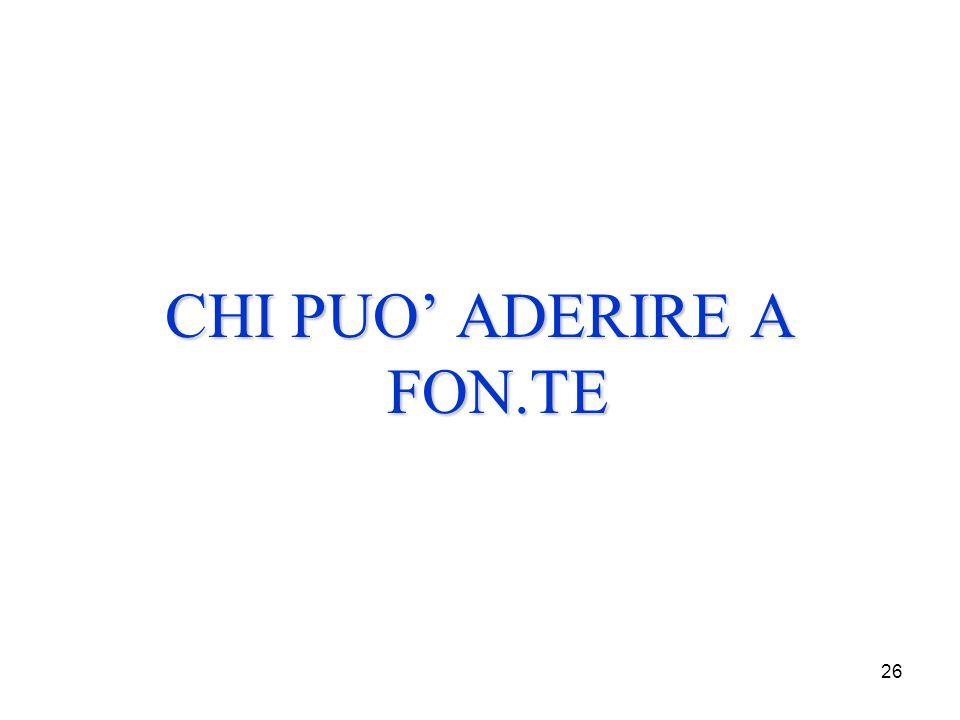 26 CHI PUO' ADERIRE A FON.TE