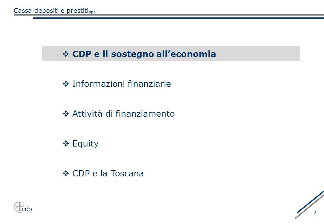 spa Cassa depositi e prestiti 2  CDP e il sostegno all'economia  Informazioni finanziarie  Attività di finanziamento  Equity  CDP e la Toscana